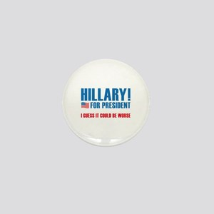 It Could Be Worse Mini Button