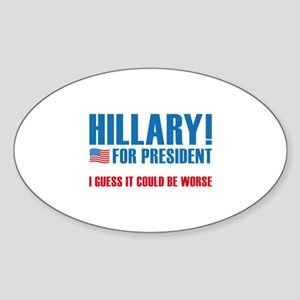 It Could Be Worse Sticker (Oval)