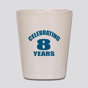 Celebrating 08 Years Birthday Designs Shot Glass