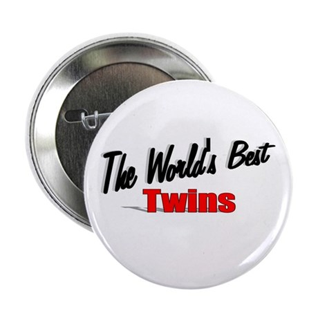 """""""The World's Best Twins"""" 2.25"""" Button"""