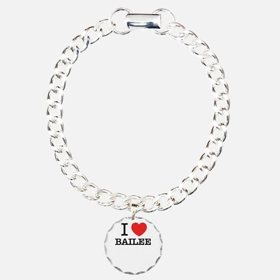 I Love BAILEE Bracelet