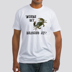 Where my beaches at? Fitted T-Shirt