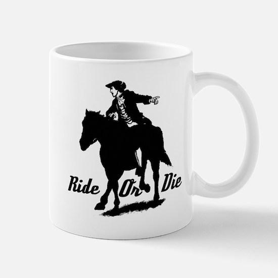 Paul Revere Ride Or Die Mugs
