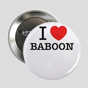 """I Love BABOON 2.25"""" Button"""