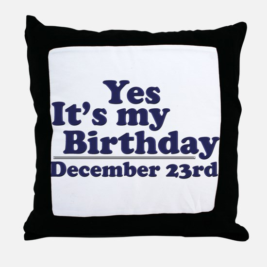 December 23rd Birthday Throw Pillow