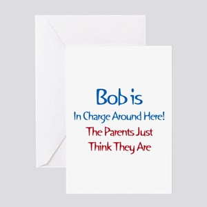 Bob Is In Charge Greeting Card