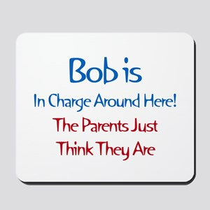 Bob Is In Charge Mousepad