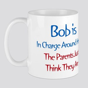 Bob Is In Charge Mug