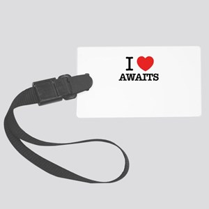 I Love AWAITS Large Luggage Tag