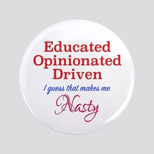 Educated,Opinionated,Driven Button