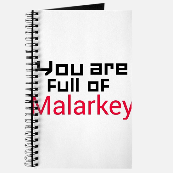 You are full of Malarkey Journal
