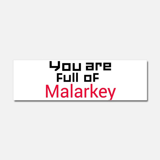 You are full of Malarkey Car Magnet 10 x 3