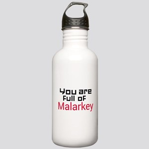 You are full of Malark Stainless Water Bottle 1.0L