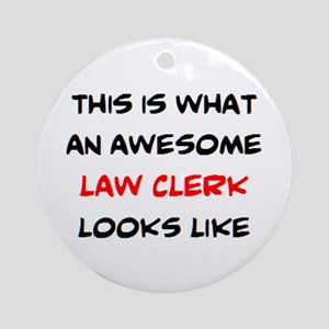 awesome law clerk Round Ornament