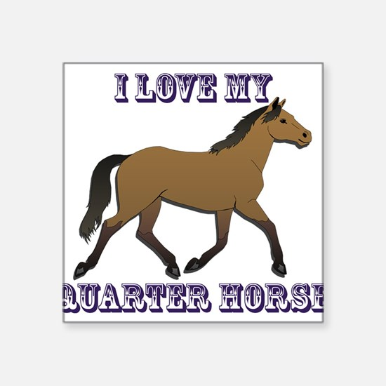 I Love My Quarter Horse Sticker