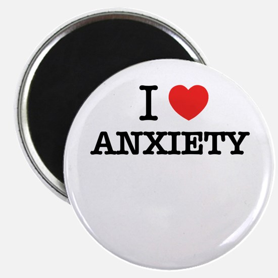 I Love ANXIETY Magnets