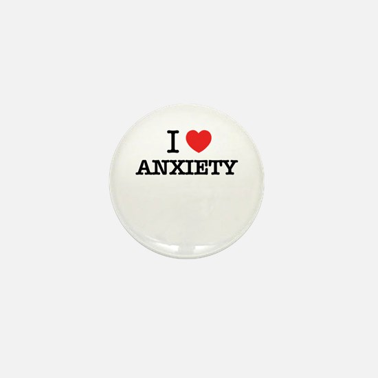I Love ANXIETY Mini Button
