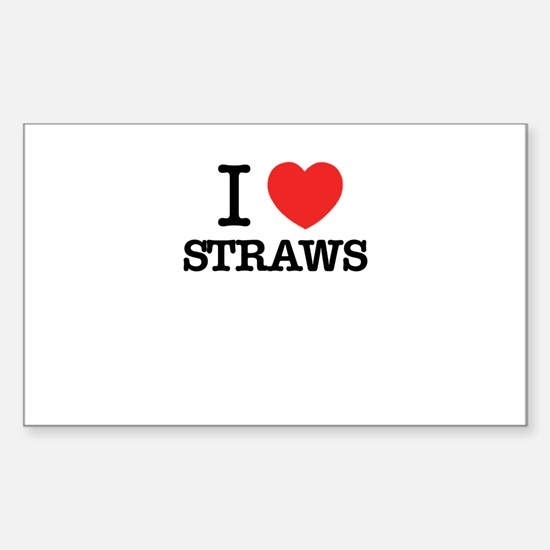 I Love STRAWS Decal