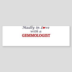 Madly in love with a Gemmologist Bumper Sticker