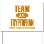Team Tryptophan Yard Sign