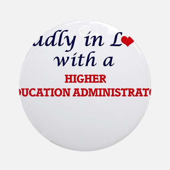 Madly in love with a Higher Educati Round Ornament