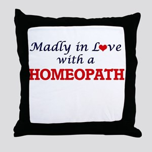 Madly in love with a Homeopath Throw Pillow