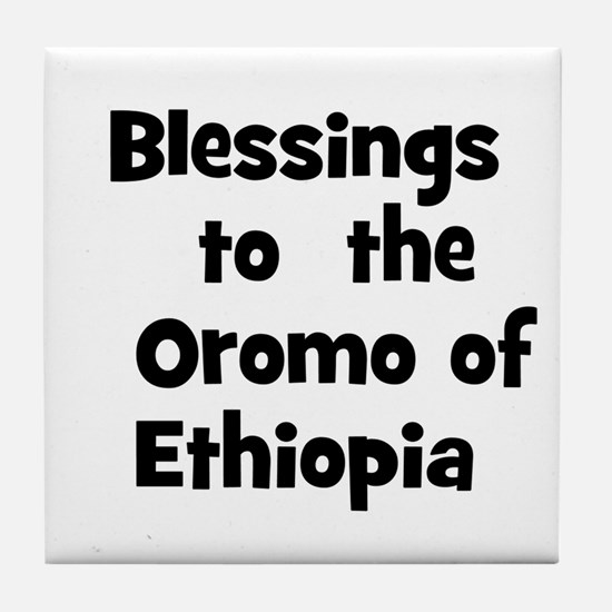 Blessings  to  the  Oromo of  Tile Coaster