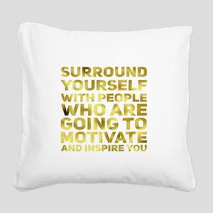 Surround Yourself Inspirational Quote Dark Gold Sq