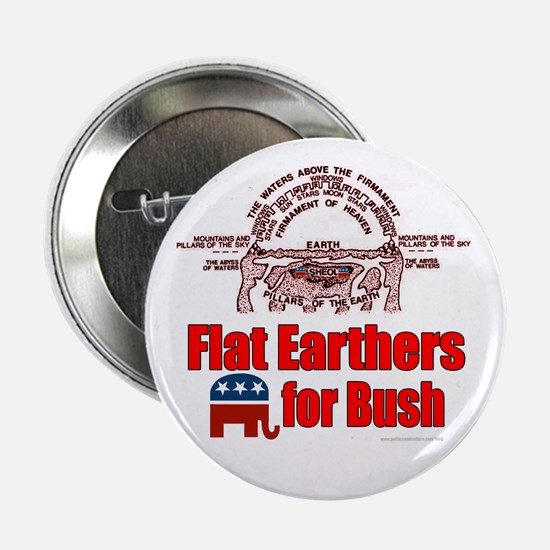 Flat Earthers for Bush Button