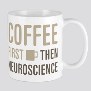 Coffee Then Neuroscience Mugs