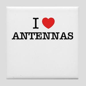 I Love ANTENNAS Tile Coaster