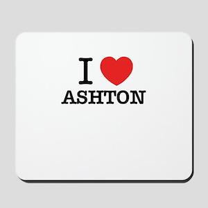 I Love ASHTON Mousepad