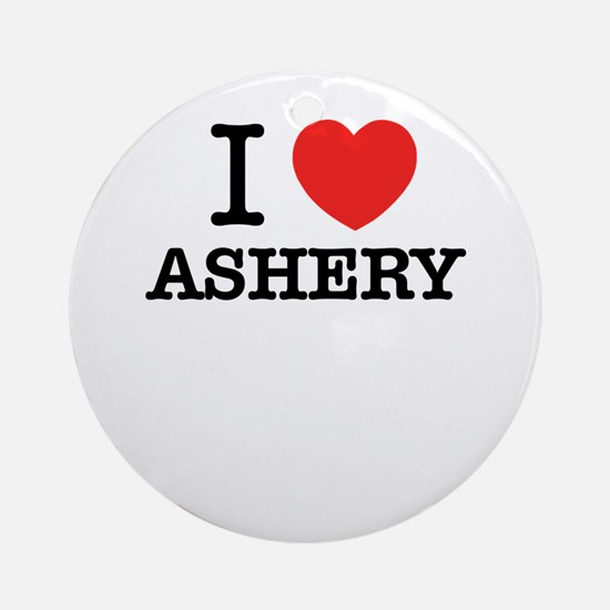 I Love ASHER Round Ornament