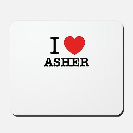 I Love ASHER Mousepad