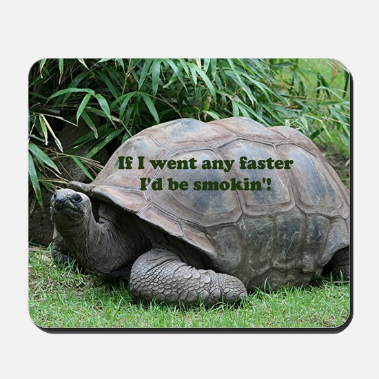 If I went any faster I'd be smokin'! Tor Mousepad