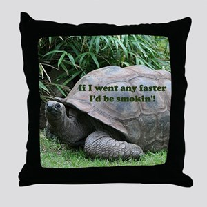 If I went any faster I'd be smokin'! Throw Pillow