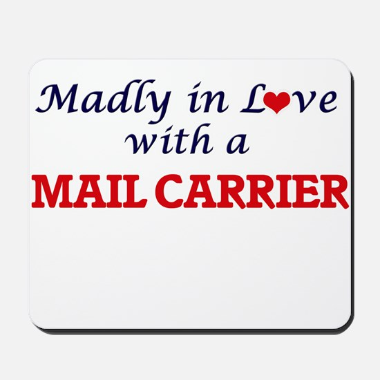 Madly in love with a Mail Carrier Mousepad