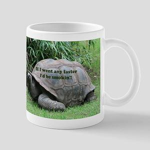 If I went any faster I'd be smokin'! Tortoise Mugs