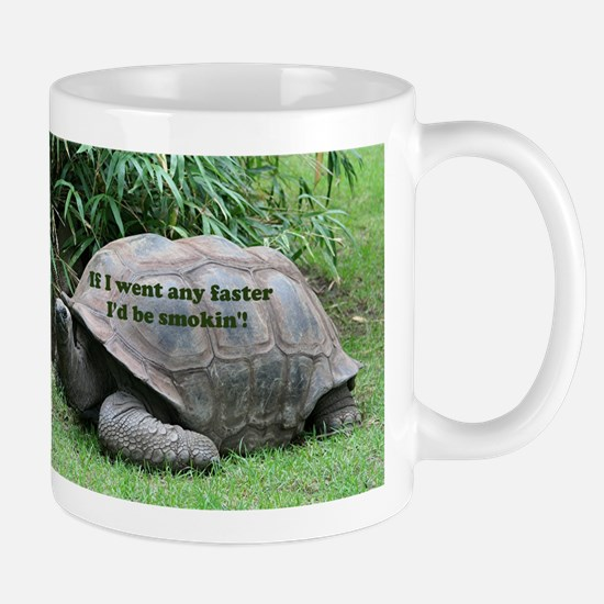 If I went any faster I'd be smokin'! Tortoise Mugs