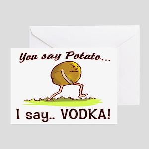 YOU SAY POTATO - I SAY VODKA Greeting Card