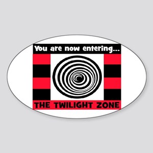 YOU ARE NOW ENTERING #2 Sticker (Oval)