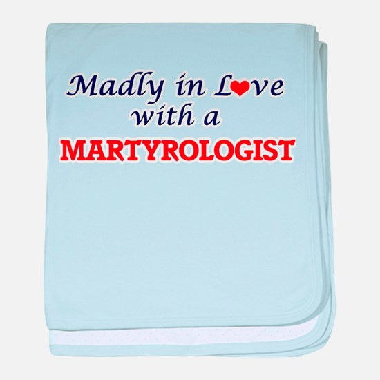 Madly in love with a Martyrologist baby blanket