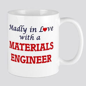 Madly in love with a Materials Engineer Mugs
