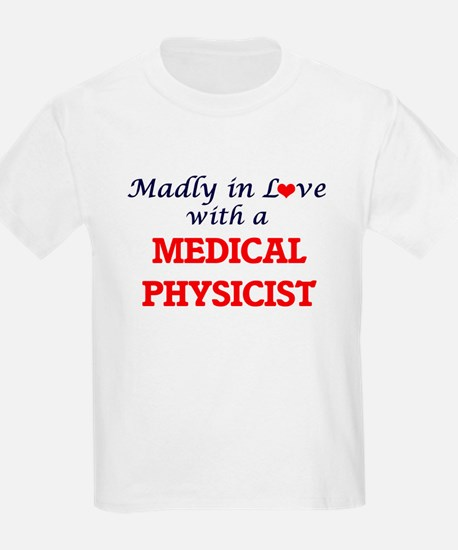 Madly in love with a Medical Physicist T-Shirt