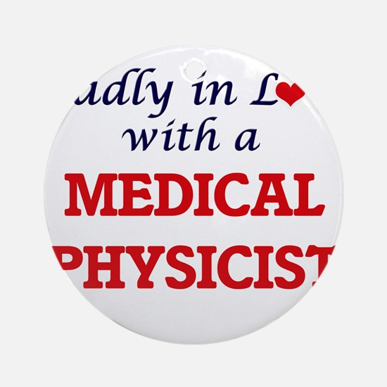 Madly in love with a Medical Physic Round Ornament