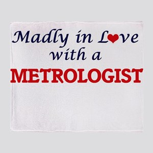 Madly in love with a Metrologist Throw Blanket