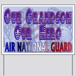 Our grandson our hero Air National Guard Yard Sign