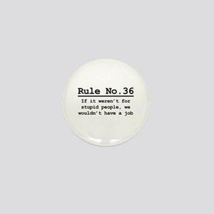 Rule No. 36 Mini Button