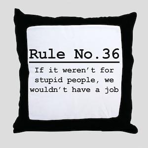 Rule No. 36 Throw Pillow