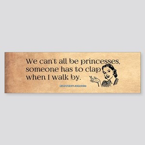 We can't all be princesses, someone has to clap wh